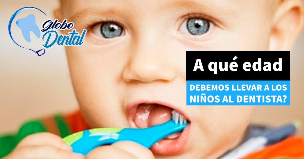 A qué edad debemos llevar a los niños al dentista?