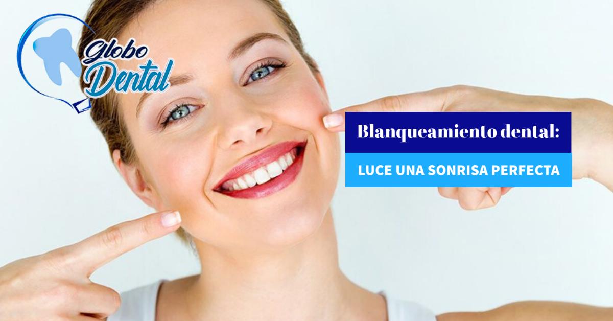 Blanqueamiento dental: Luce una sonrisa perfecta
